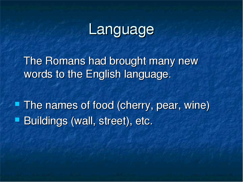 Language The Romans had brought many new words to the English language. The n...