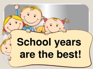 School years are the best!