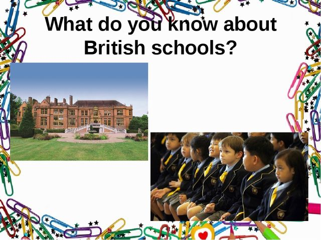 What do you know about British schools?