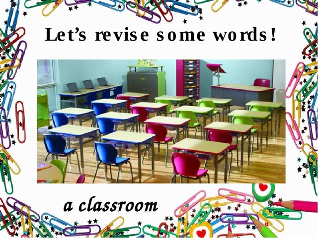 Let's revise some words! a classroom