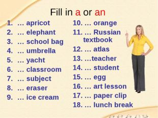Fill in a or an … apricot … elephant … school bag … umbrella … yacht … classr