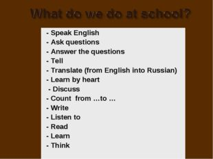 - Speak English - Ask questions - Answer the questions - Tell - Translate (fr