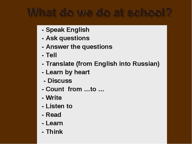 - Speak English - Ask questions - Answer the questions - Tell - Translate (fr...