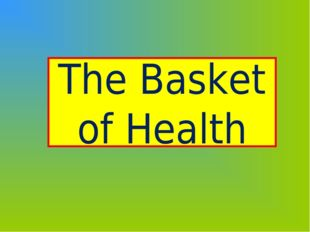 The Basket of Health