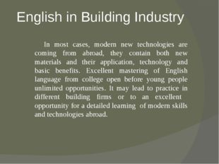 English in Building Industry In most cases, modern new technologies are comin