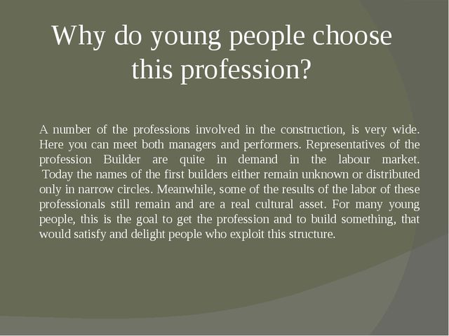 Why do young people choose this profession? A number of the professions invol...