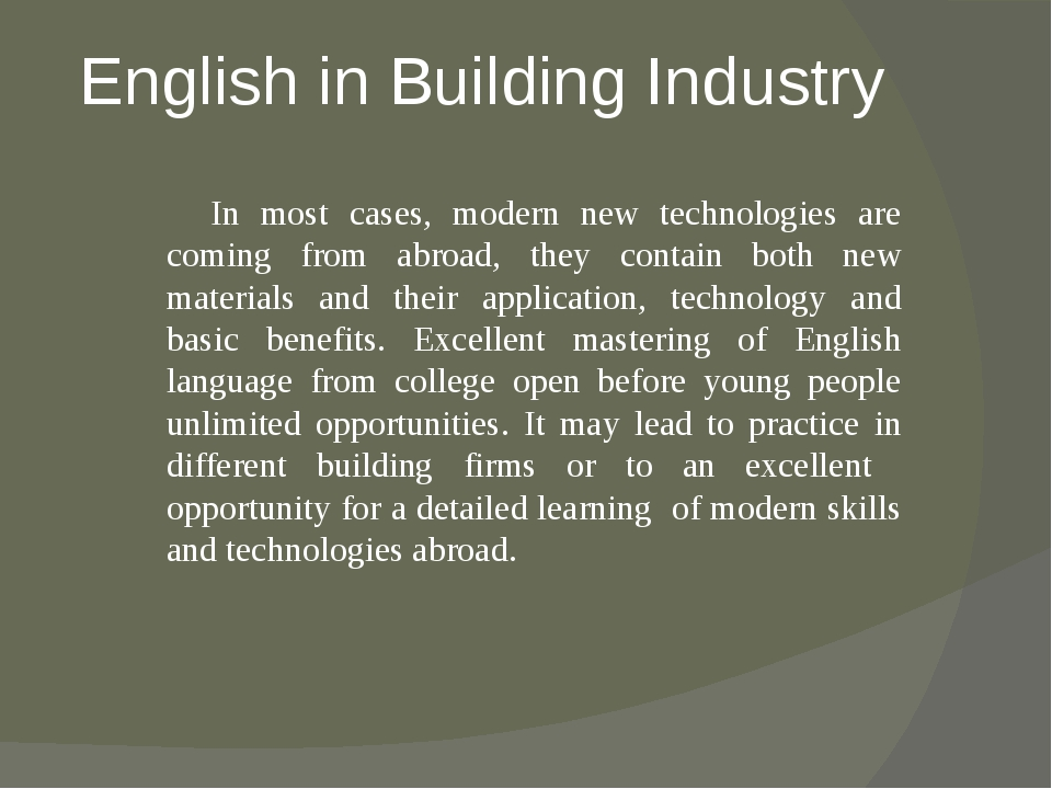 English in Building Industry In most cases, modern new technologies are comin...