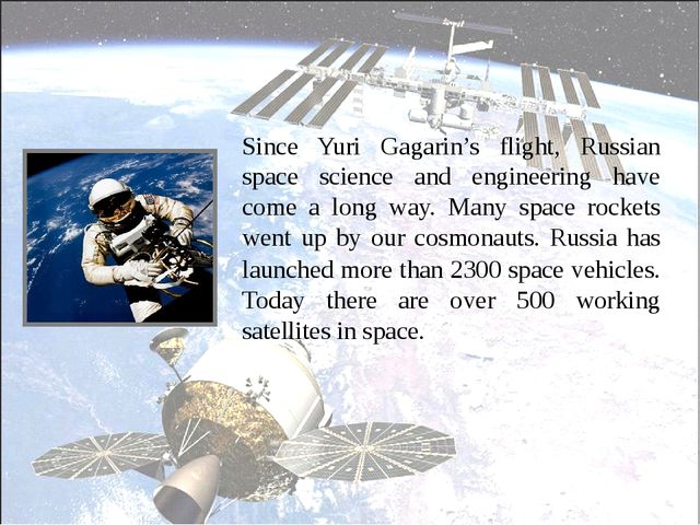 Since Yuri Gagarin's flight, Russian space science and engineering have come...