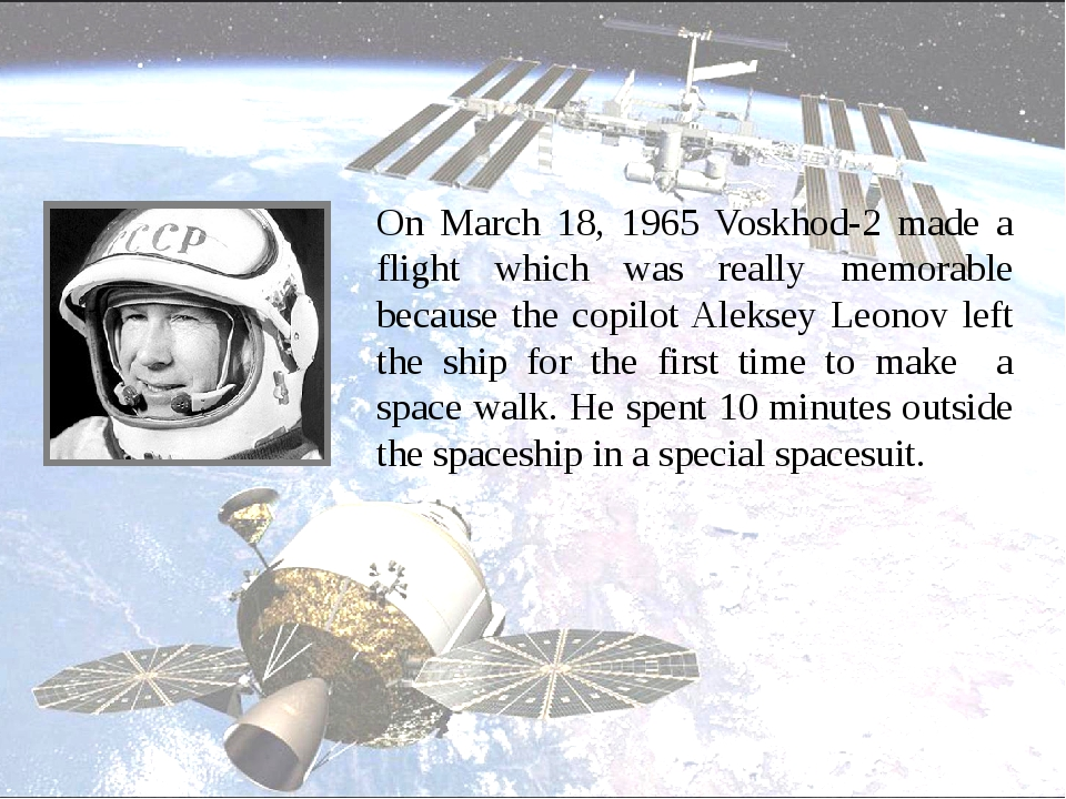 On March 18, 1965 Voskhod-2 made a flight which was really memorable because...