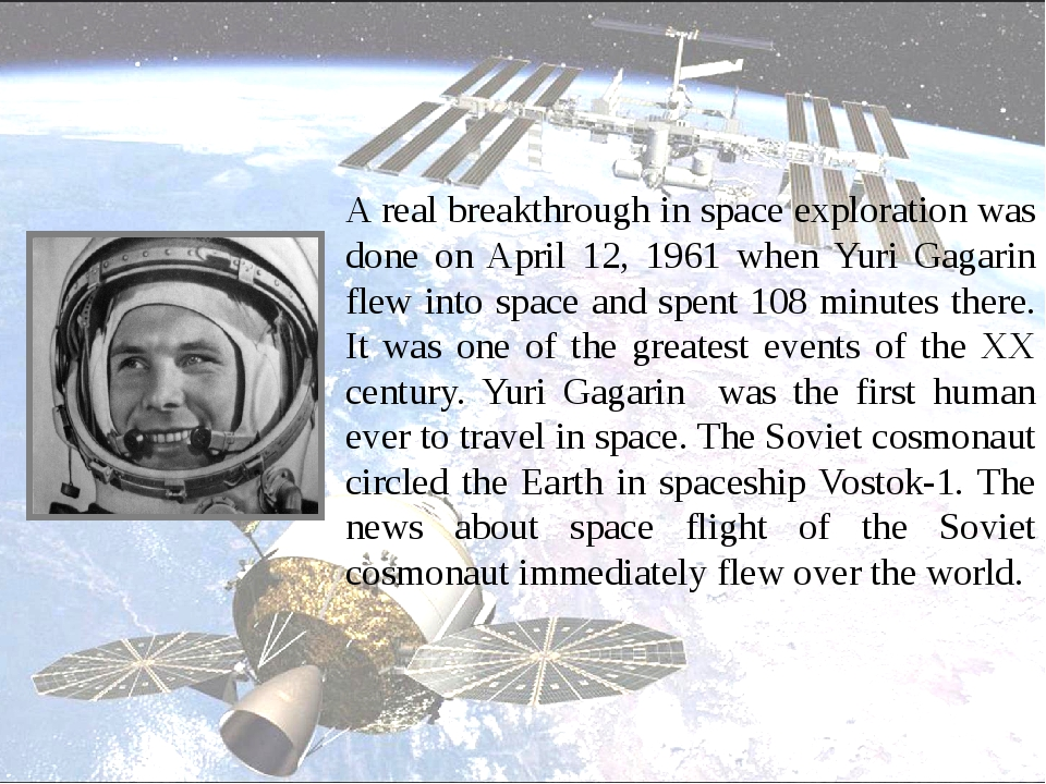 A real breakthrough in space exploration was done on April 12, 1961 when Yur...