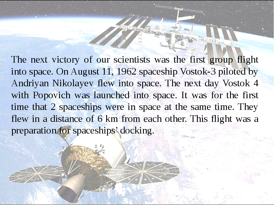 The next victory of our scientists was the first group flight into space. On...