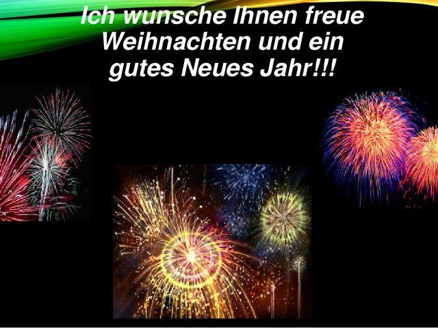 Ich wunsche Ihnen freue Weihnachten und ein gutes Neues Jahr!!!