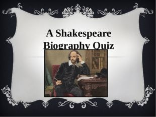 A Shakespeare Biography Quiz