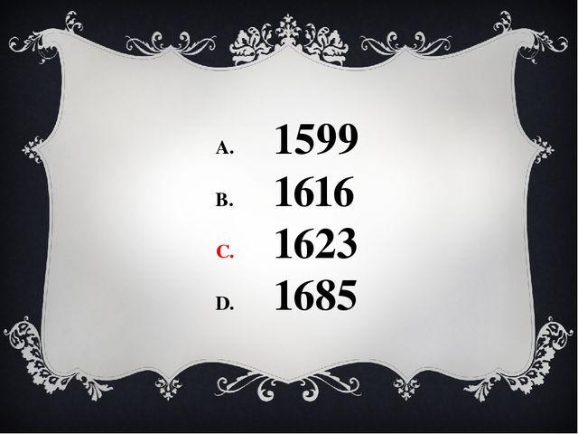 1599 1616 1623 1685
