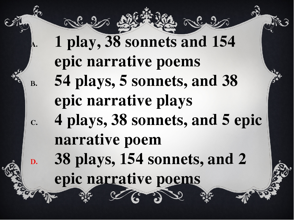 1 play, 38 sonnets and 154 epic narrative poems 54 plays, 5 sonnets, and 38 e...