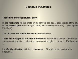 These two photos (pictures) show … In the first photo (in the photo on the le