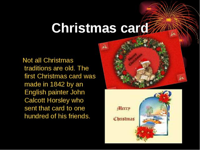 Christmas card Not all Christmas traditions are old. The first Christmas card...