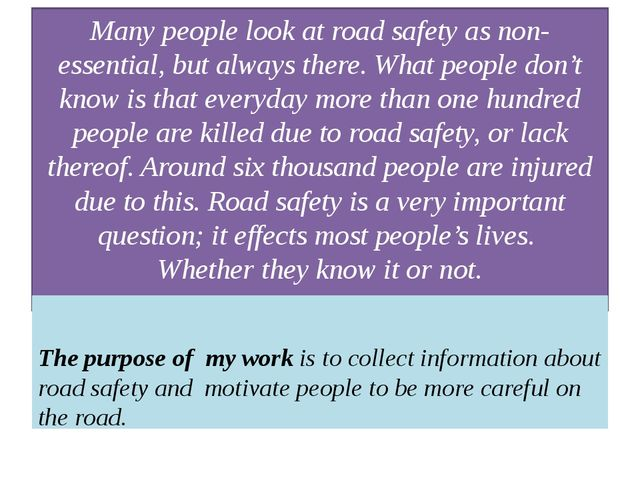Many people look at road safety as non-essential, but always there. What peop...