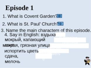 Episode 3 Say in Russian What helped the two men discussed the Indian dialect
