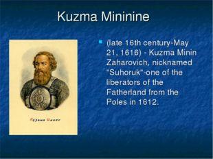 Kuzma Mininine (late 16th century-May 21, 1616) - Kuzma Minin Zaharovich, nic