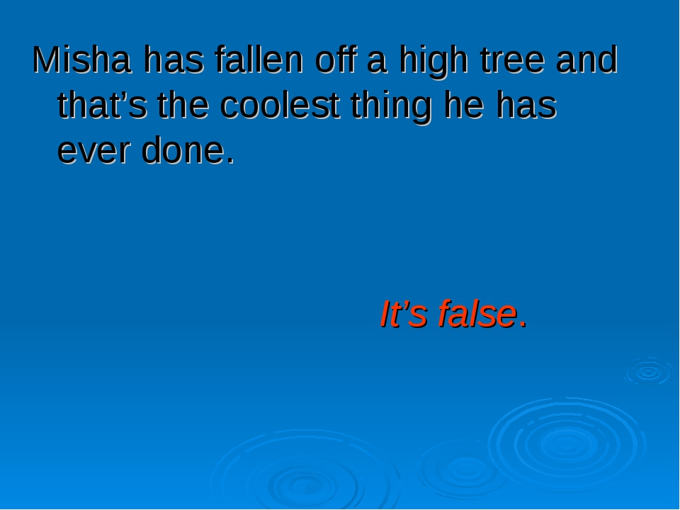 Misha has fallen off a high tree and that's the coolest thing he has ever don...