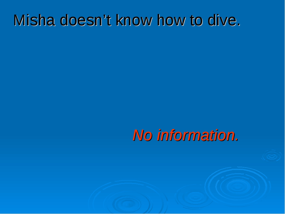 Misha doesn't know how to dive. No information.