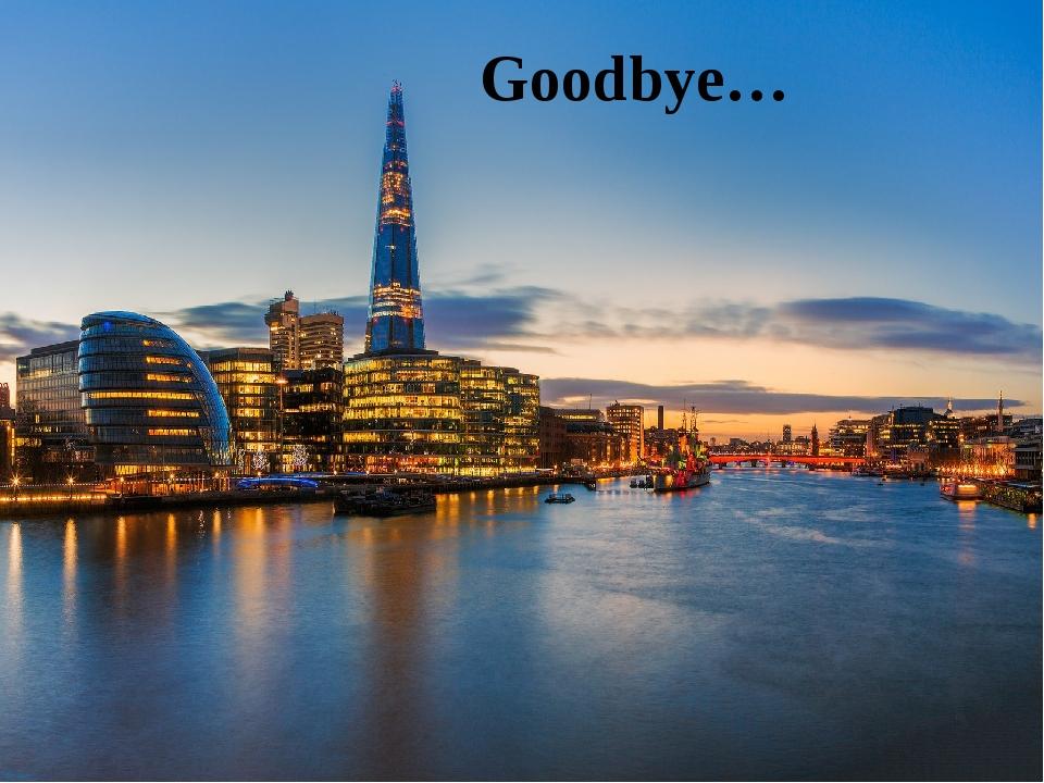 Goodbye…