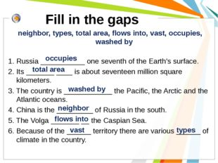 Fill in the gaps neighbor, types, total area, flows into, vast, occupies, wa