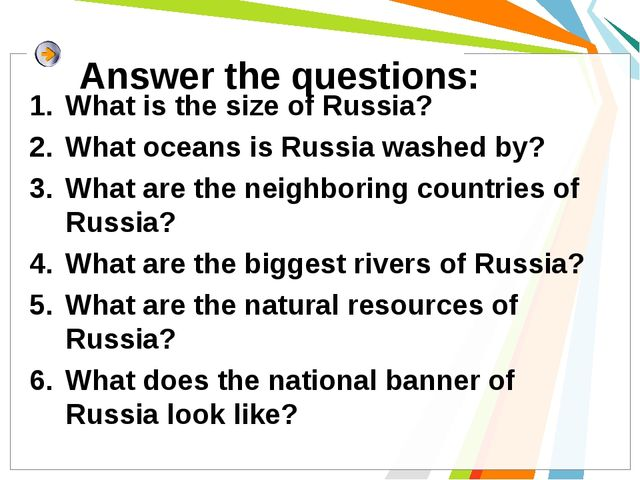 Answer the questions: What is the size of Russia? What oceans is Russia washe...