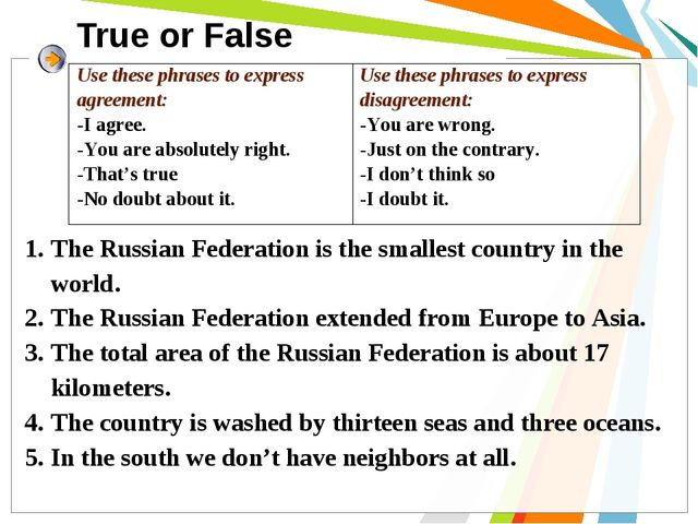 True or False The Russian Federation is the smallest country in the world. Th...
