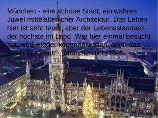 München - eine schöne Stadt, ein wahres Juwel mittelalterlicher Architektur.
