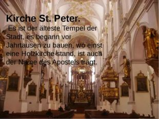Kirche St. Peter. Es ist der älteste Tempel der Stadt, es begann vor Jahrtaus