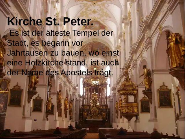 Kirche St. Peter. Es ist der älteste Tempel der Stadt, es begann vor Jahrtaus...