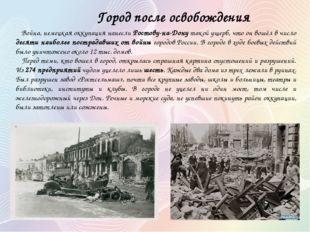 Город после освобождения Война, немецкая оккупация нанесли Ростову-на-Дону т