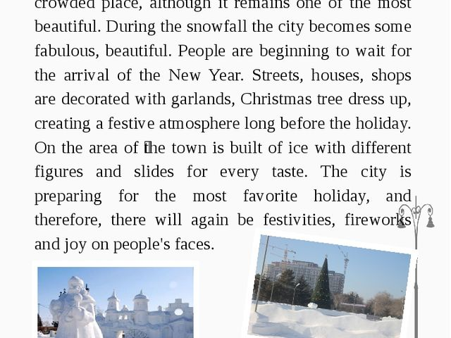 Winter in the city occurs in November. Snowfall, strong wind blowing from the...