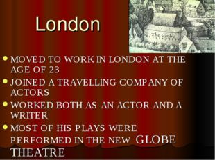 London MOVED TO WORK IN LONDON AT THE AGE OF 23 JOINED A TRAVELLING COMPANY O