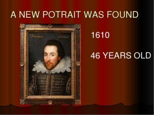 A NEW POTRAIT WAS FOUND 1610 46 YEARS OLD