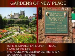 GARDENS OF NEW PLACE HERE W. SHAKESPEARE SPENT HIS LAST YEARS OF HIS LIFE. T