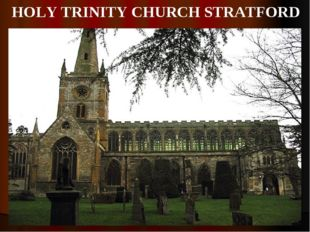 HOLY TRINITY CHURCH STRATFORD