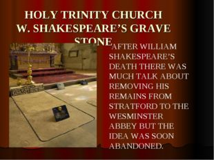 HOLY TRINITY CHURCH W. SHAKESPEARE'S GRAVE STONE AFTER WILLIAM SHAKESPEARE'S