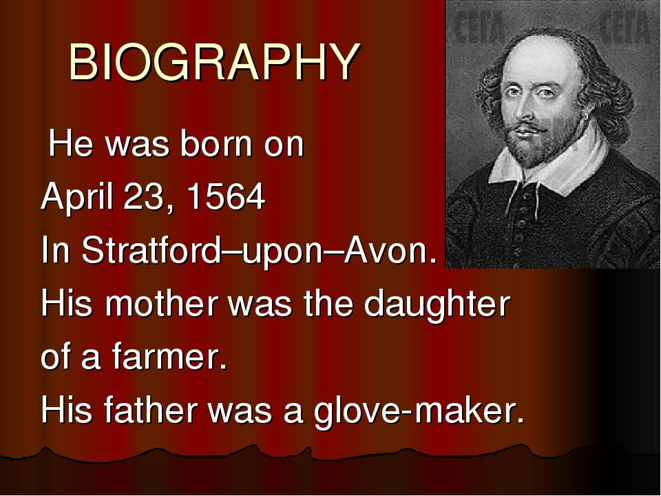 BIOGRAPHY He was born on April 23, 1564 In Stratford–upon–Avon. His mother wa...