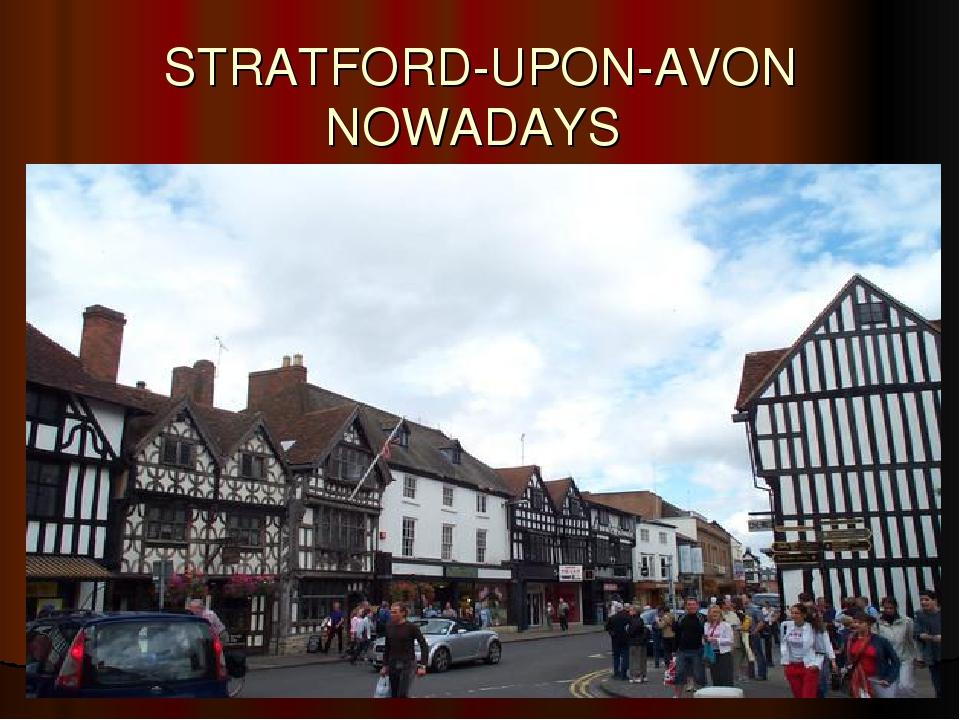 STRATFORD-UPON-AVON NOWADAYS