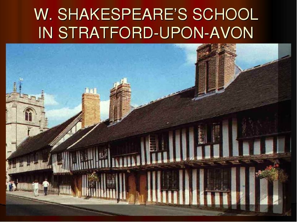 W. SHAKESPEARE'S SCHOOL IN STRATFORD-UPON-AVON