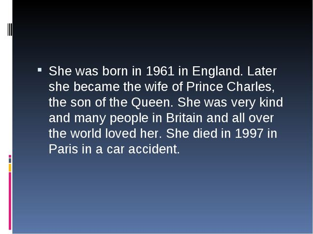 She was born in 1961 in England. Later she became the wife of Prince Charles,...