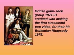 British glam- rock group 1971-91 credited with making the first successful po