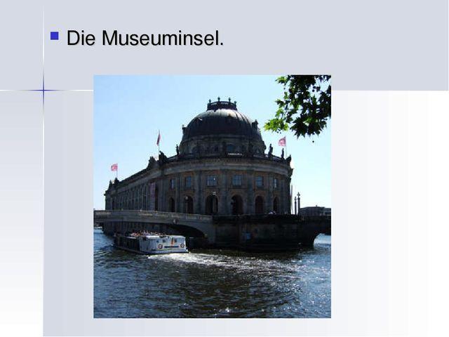 Die Museuminsel.