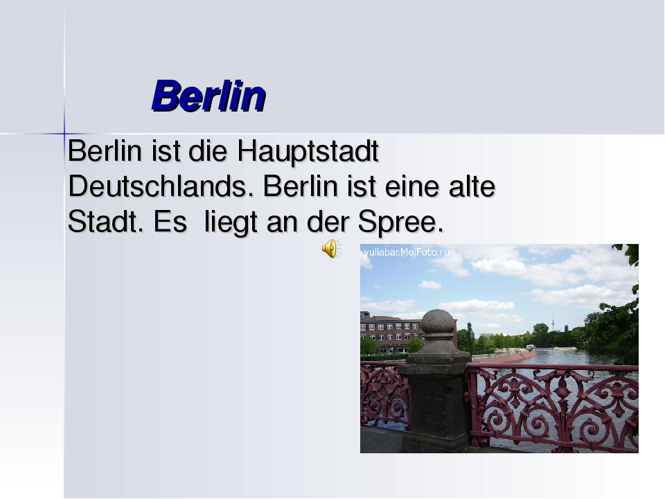 Berlin Berlin ist die Hauptstadt Deutschlands. Berlin ist eine alte Stadt. E...