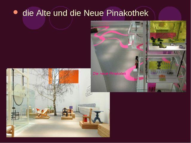 die Alte und die Neue Pinakothek