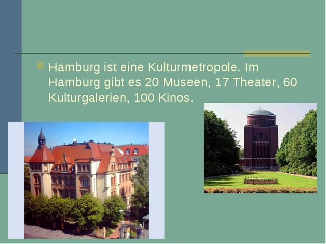 Hamburg ist eine Kulturmetropole. Im Hamburg gibt es 20 Museen, 17 Theater,...