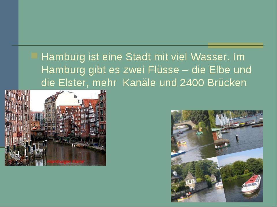 Hamburg ist eine Stadt mit viel Wasser. Im Hamburg gibt es zwei Flüsse – die...